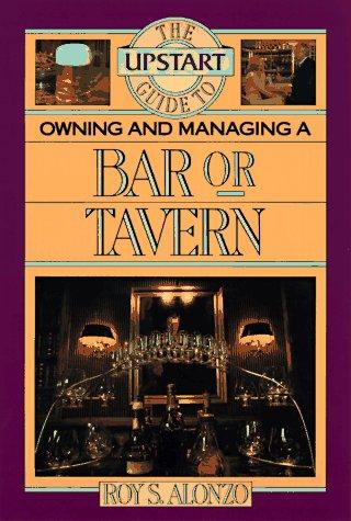 Upstart Guide Owning & Managing Bar or Tavern 9780936894676