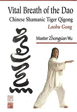 Vital Breath of the Dao: Chinese Shamanic Tiger Qigong: Laohu Gong 9780938045687