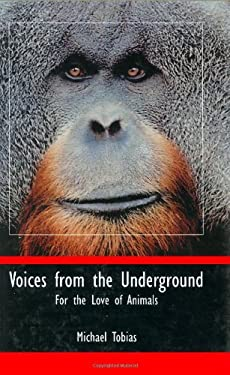 Voices from the Underground: For the Love of Animals 9780932727480