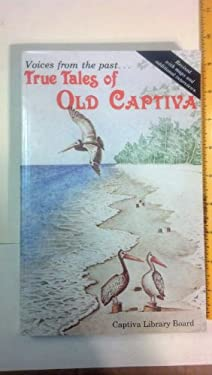 Voices from the past--: True tales of old Captiva