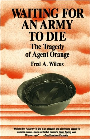 Waiting for an Army to Die: The Tragedy of Agent Orange 9780932020680
