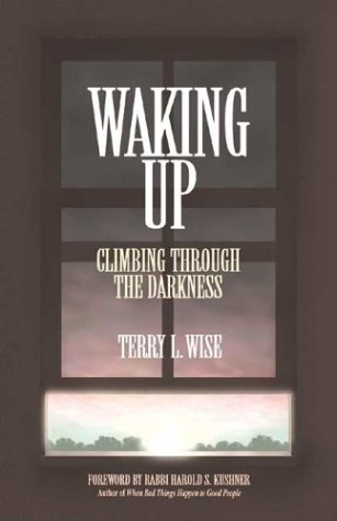 Waking Up: Climbing Through the Darkness 9780934793087