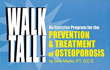 Walk Tall!: An Exercise Program for the Prevention & Treatment of Osteoporosis 9780937404546