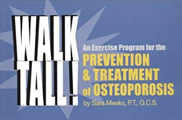 Walk Tall! an Exercise Program for the Prevention and Treatment of Osteoporosis 9780937404621