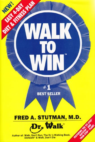 Walk to Win: The Easy 4 Day Diet & Fitness Plan 9780934232081