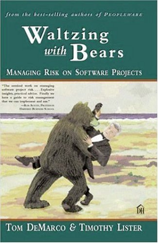 Waltzing with Bears: Managing Risk on Software Projects 9780932633606