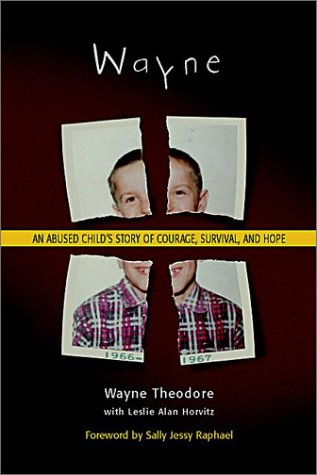 Wayne: An Abused Child's Story of Courage, Survival, and Hope 9780936197456
