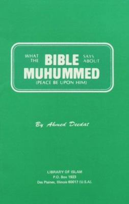 What the Bible Says about Muhummed: Peace Be Upon Him 9780933511125