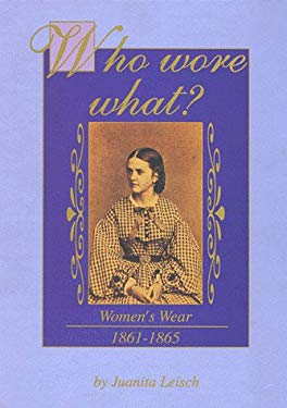 Who Wore What?: Women's Wear, 1861-1865