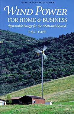 Wind Power for Home & Business: Renewable Energy for the 1990s and Beyond 9780930031640