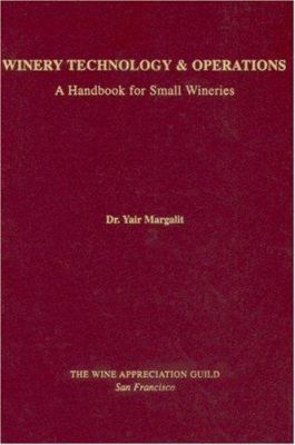 Winery Technology & Operations: A Handbook for Small Wineries 9780932664662