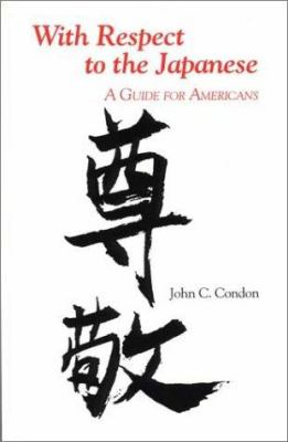 With Respect to the Japanese: A Guide for Westerners 9780933662490
