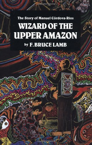 Wizard of the Upper Amazon 9780938190806