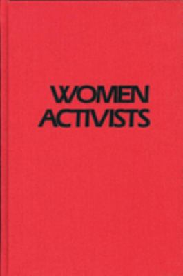 Women Activists: Challenging the Abuse of Power 9780935312799