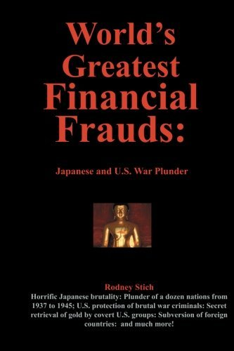 World's Greadest Financial Frauds: Japandese and U.S. War Plunder 9780932438638