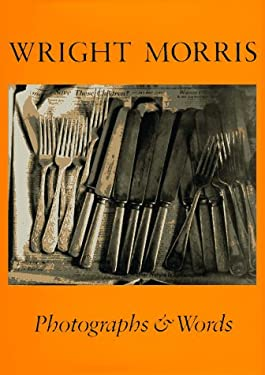 Wright Morris: Photographs & Words 9780933286283