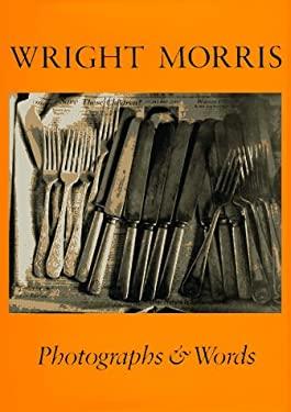 Wright Morris: Photographs & Words