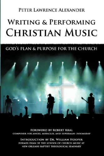 Writing and Performing Christian Music: God's Plan & Purpose for the Church 9780939067770