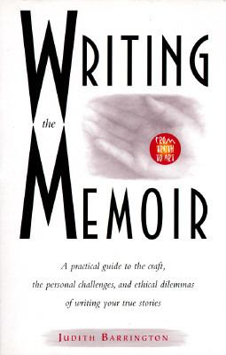 Writing the Memoir: From Truth to Art 9780933377400