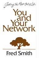 You and Your Network: Getting the Most Out of Life 9780937539309