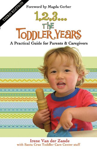 1, 2, 3... the Toddler Years: A Practical Guide for Parents & Caregivers 9780940953253
