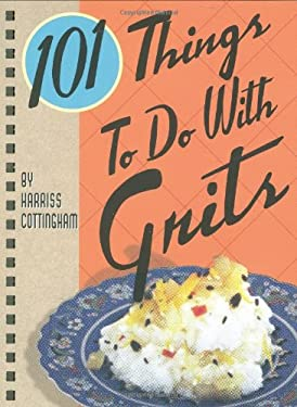 101 Things to Do with Grits 9780941711890