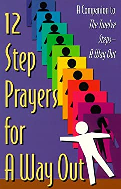 12 Step Prayers for a Way Out Jerry S, Friends in Recovery and Bill Pittman