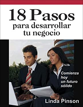 18 Pasos Para Desarrollar Tu Negocio = 18 Steps for Starting Your Business 9780944205228