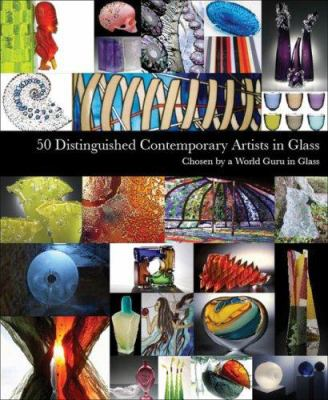 50 Distinguished Contemporary Artists in Glass 9780947798604