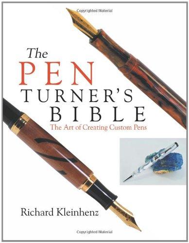 The Pen Turner's Bible: The Art of Creating Custom Pens 9780941936613