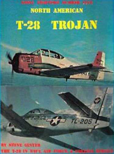 North American T-28 Trojan: The T-28 in Navy, Air Force, & Foreign Service 9780942612059