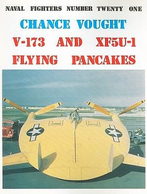 Chance Vought V-173 and XF5U-1 Flying Pancakes 9780942612219