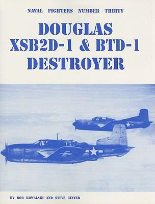 Douglas XSB2D-1 & BTD-1 Destroyer 9780942612301
