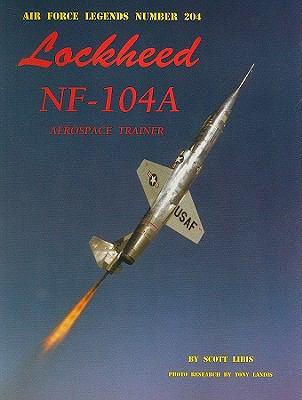 Lockheed NF-104A Aerospace Trainer 9780942612974