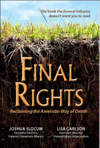 Final Rights: Reclaiming the American Way of Death 9780942679342