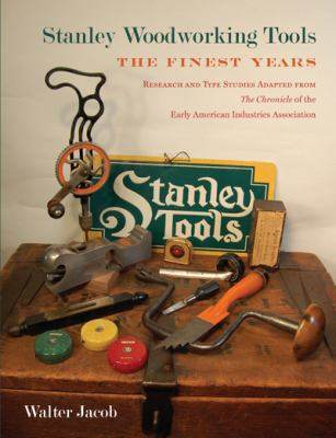Stanley Woodworking Tools: The Finest Years 9780943196008