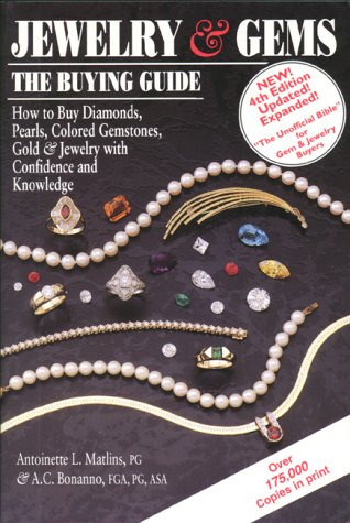 Jewelry & Gems: The Buying Guide: How to Buy Diamonds, Colored Gemstones, Pearls, Gold & Jewelry with Confidence and Knowledge 9780943763224