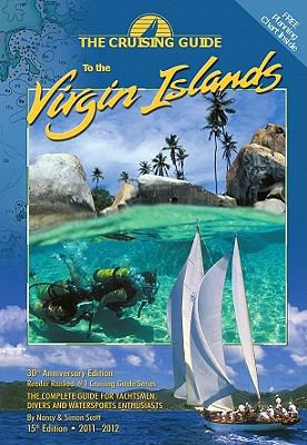 Cruising Guide to the Virgin Islands: The Complete Guide for Yachtsmen, Divers and Watersports Enthusiasts 9780944428917