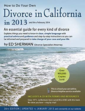 How to Do Your Own Divorce in California in 2013: Everything You Need for an Uncontested Divorce 9780944508886