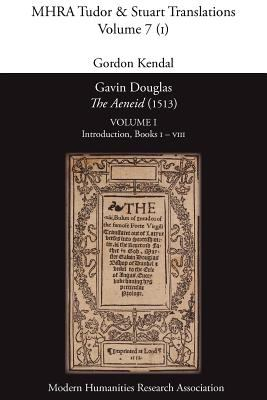 Gavin Douglas, 'The Aeneid' (1513) Volume 1: Introduction, Books I - VIII 9780947623968