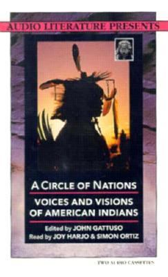A Circle of Nations: Voices and Visions of American Indians 9780944993798