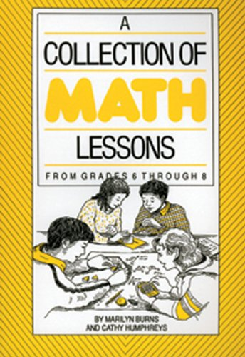A Collection of Math Lessons: From Grades 6 Through 8 9780941355032
