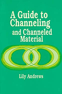 A Guide to Channeling and Channeled Material 9780945946106