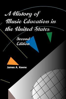 A History of Music Education in the United States 9780944435663