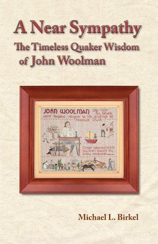 A Near Sympathy: The Timeless Quaker Wisdom of John Woolman 9780944350638