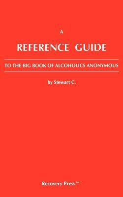 A Reference Guide to the Big Book of Alcoholics Anonymous 9780944638606