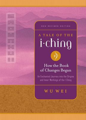 A Tale of the I Ching: How the Book of Changes Began 9780943015477