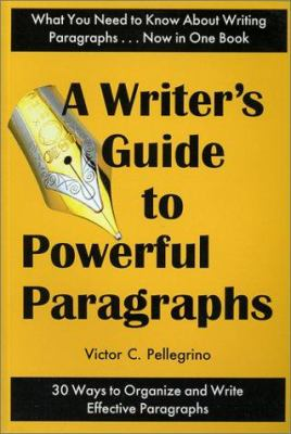 A Writer's Guide to Powerful Paragraphs 9780945045052