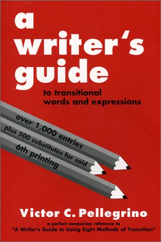 A Writer's Guide to Transitional Words and Expressions 9780945045021