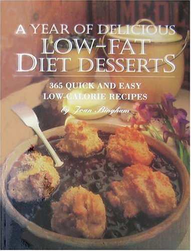A Year of Delicious Low-Fat Diet Desserts: 365 Quick and Easy Low-Calorie Recipes 9780940159358